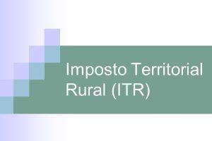 Declaração do ITR termina dia 30