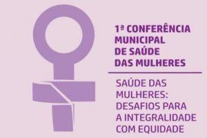 Manhuaçu realiza 1ª Conferência de Saúde das Mulheres nesta quinta-feira